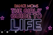 Dance Moms – Guide to Life